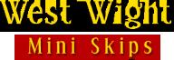 West Wight Mini Skips